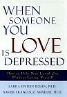 When Someone You Love Is Depressed: How to Help Your Loved One Without Losing Yo