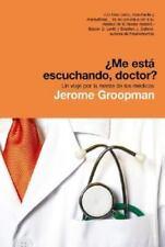 Me esta escuchando doctor? Un viaje por la mente de los medicos / How-ExLibrary