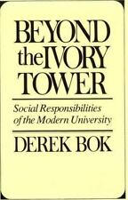 Beyond the Ivory Tower: Social Responsibilities of the Modern University, Bok, D