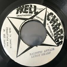 "LEROY SMART Balistic Affair 7"" Single WELL CHARGE Jamaica REGGAE SKA UNPLAYED"
