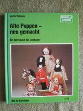 Alte Puppen neu gemacht - Werkbuch für Liebhaber - Haare Gesicht Nähen Kleider