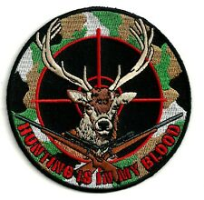 DEER - HUNTING IS IN MY BLOOD - IRON/SEW ON PATCH
