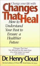 Changes That Heal: How to Understand Your Past to