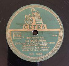 """RARE 78RPM 10"""" CETRA QUARTETTO STARS LA MOGLIERA / IL TOPO DI CAMPAGNA SAMBA"""