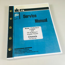 INTERNATIONAL 175C LOADER TD15C CRAWLER TRACTOR SERVICE REPAIR SHOP MANUAL