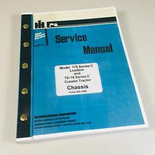 International 175c Loader Td15c Crawler Tractor Service Repair Shop Manual