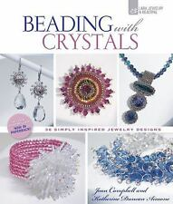 Beading with Crystals: 36 Simply Inspired Jewelry Designs (Lark Jewelry & Beadin