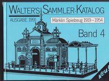 Walter`s Sammler-Katalog Band 4 Märklin Spielzeug 1919-1954 5. Auflage von 1991