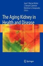 The Aging Kidney in Health and Disease (2007, Hardcover)