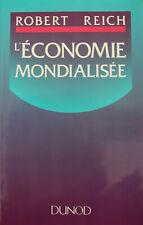 Robert REICH - L'ECONOMIE MONDIALISEE - Editions DUNOD
