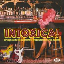 Intoxica! Strange And Sleazy Instrumental Sounds From The SoCal Suburbs (CDCHD 1