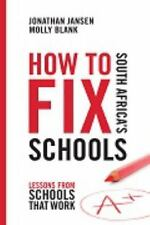 How to Fix South Africa's Schools: Lessons from Schools That Work (Paperback or