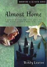 Almost Home: A Story Based on the Life of the Mayflower's Mary Chilton (Daughter