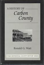 Ronald G Watt / A History of Carbon County First Edition 1997