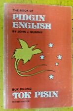 The Book of Pidgin English Buk Bilong Tok  By John J. Murphy (Paperback, 1985)