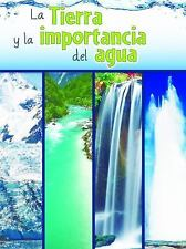 La Tierra y la Importancia Del Agua (the Earth and the Role of Water)  (ExLib)