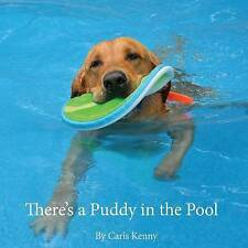 NEW There's a Puddy in the Pool by Caris Kenny