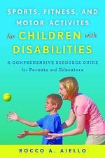 Sports, Fitness, and Motor Activities for Children with Disabilities : A...