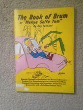 THE BOOK OF BRUM or MEKYA SELFA TUM by Ray Tennant