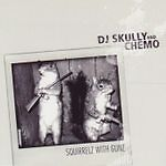 DJ Skully and Chemo - Squirrelz With Gunz ( CD 2007 ) NEW / SEALED