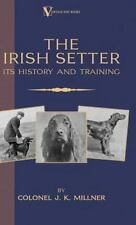 Millner Colonel J K-Irish Setter - Its Hist & Trai Hbook New