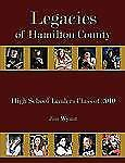 Legacies of Hamilton County : High School Leaders Class Of 2010 by Jim Wyant...