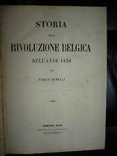CARLO GEMELLI   STORIA DELLA RIVOLUZIONE BELGICA dell' anno 1830  TORINO 1858