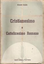 E. COMBA: CRISTIANESIMO E CATTOLICESIMO ROMANO _ CLAUDIANA TORRE PELLICE 1951