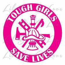 Tough Girls Save Lives Female Girl Firefighter Vinyl Decal Firewoman Sticker