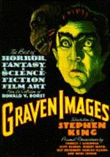Graven Images: The Best of Horror, Fantasy, and Science-Fiction Film Art from
