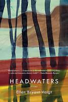 (Good)-Headwaters: Poems (Paperback)-Voigt, Ellen Bryant-0393350002