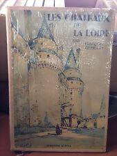 Les chateaux de la Loire par Francois Gebelin / Editions Alpina 1938