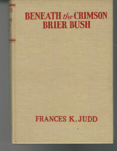 Beneath the Crimson Brier Bush  Kay Tracey  Frances Judd