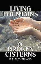 Living Fountains or Broken Cisterns : An Educational Problem for Protestants...