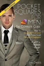 Pocket squares for men - the complete guide! How to upgrade your look with these