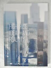 High Rise Idea and Reality Vertical Architecture