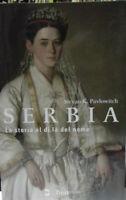 SERBIA-La storia al di la del nome-Beit editore 2010-NUOVO!!!