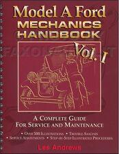 1928-1931 Model A Ford Mechanics Handbook volume 1 NEW Complete Guide Service