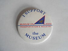 Vintage Museum of Alaska Transportation & Industry Souvenir Pinback Button