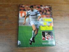 L'ANNEE DU FOOTBALL 1991 avec jaquette Christian Vella CALMANN LEVY