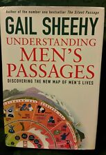 Understanding Men's Passages : Discovering the New Map of Men's Lives by Gail...