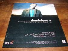 DOMINIQUE A - PUBLICITE LA MEMOIRE NEUVE !!!!!!!!!!!!!!