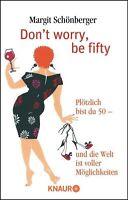 Don't worry, be fifty von Margit Schönberger (2008, Taschenbuch) / 50.Geburtstag