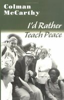 Id Rather Teach Peace by Colman McCarthy
