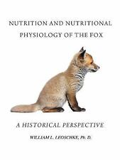 Nutrition and Nutritional Physiology of the Fox: A Historical Perspective (Paper