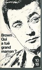 Qui a tue grand-maman ? Fredric BROWN.10 / 18  Z34