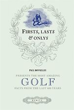 Firsts, dure & ONLYS de golf : Amazing Facts from the Past 600 years _ NEUF