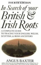 In Search of Your British & Irish Roots A Complete Guide to Tracing Your by Bax