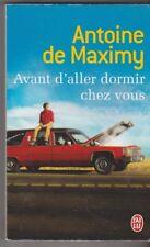Antoine de Maximy - Avant d'aller dormir chez vous . illustré .