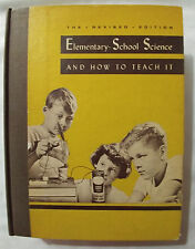 Elementary School Science and How To Teach It - Blough et al 1958 Revised Ed, Hc